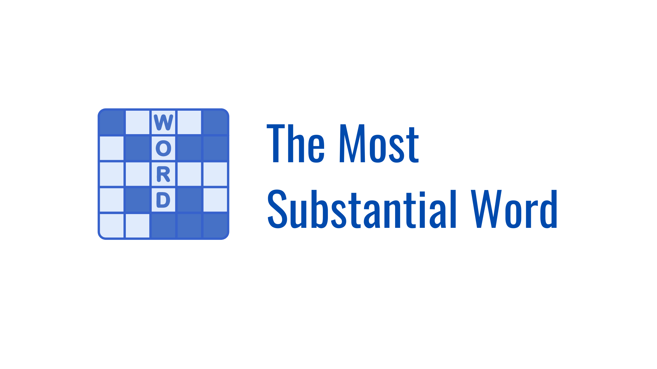 The Most Substantial Word